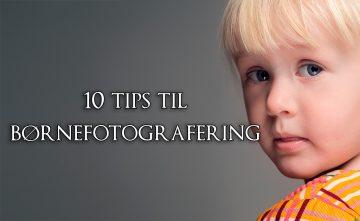 10 råd til børnefotografering